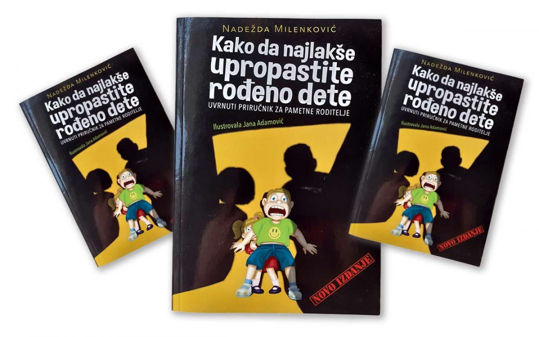 Nadežda Milenković - Kako da najlakše upropastite svoje dete.